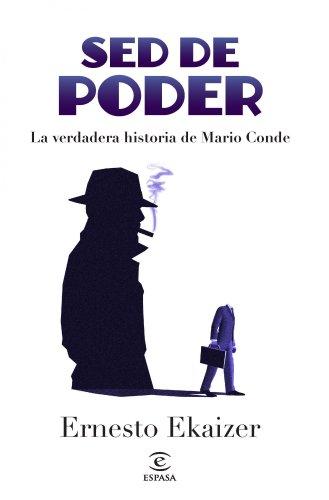 Sed de poder: La verdadera historia de Mario Conde de [Ekaizer, Ernesto]