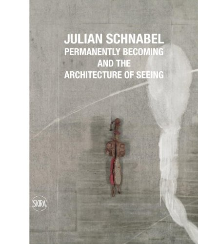 Julian Schnabel: Permanently Becoming and the Architecture of Seeing por Norman Rosenthal