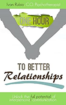 """""""One Hour to Better Relationships"""" (""""One hour to Better..."""" Book 1) (English Edition) di [Rubio, Ivan]"""