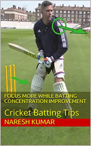 Focus More while batting Concentration Improvement: Cricket Batting Tips (Batting Coach) (English Edition) (Coach Batting)