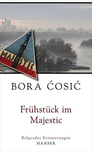 Frühstück im Majestic: Belgrader Erinnerungen