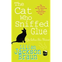 The Cat Who Sniffed Glue (The Cat Who… Mysteries, Book 8): A delightful feline whodunit for cat lovers everywhere (The Cat Who...)