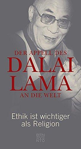 Buchseite und Rezensionen zu 'Der Appell des Dalai Lama an die Welt: Ethik ist wichtiger als Religion' von Dalai Lama