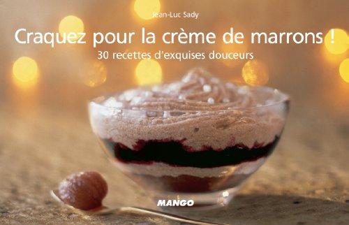 Craquez pour la crème de marrons ! par Jean-Luc Sady
