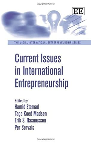 Current Issues in International Entrepreneurship (The McGill International Entrepreneurship series) by Hamid Etemad, Tage Koed Madsen, Erik S. Rasmussen, Per Serva (2014) Hardcover