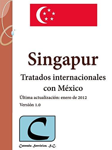 Singapur - Tratados Internacionales con México por Cateralu Servicios SC