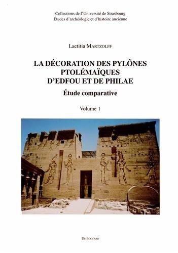 La décoration des pylônes ptolémaïques d'Edfou et de Philae : Etude comparative, 2 volumes (1Cédérom)