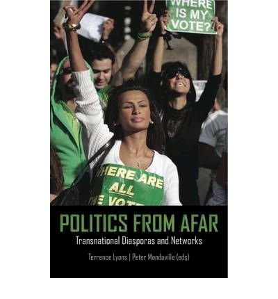 [( Politics from Afar: Transnational Diasporas and Networks )] [by: Terence Lyons] [Apr-2012]
