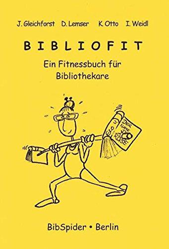 Bibliofit: Ein Fitnessbuch für Bibliothekare