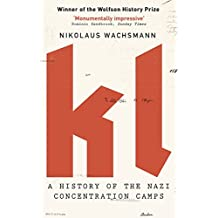 KL: A History of the Nazi Concentration Camps (English Edition)