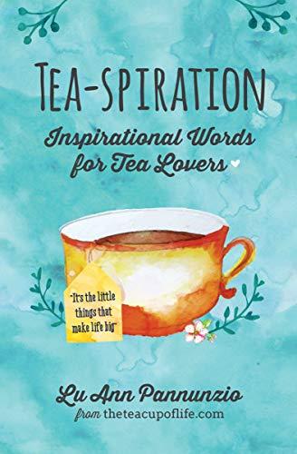 Tea-spiration: Inspirational Words for Tea Lovers (English ...