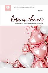 love in the air: Das charmante Ausfüllbuch für Hochzeitsgäste! (#9) Taschenbuch