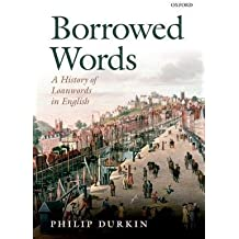 [(Borrowed Words: A History of Loanwords in English)] [Author: Philip Durkin] published on (June, 2015)