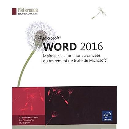 Word 2016 - Maîtrisez les fonctions avancées du traitement de texte de Microsoft®