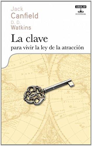 Descargar Libro LA CLAVE PARA VIVIR  LA LEY DE LA ATRACCION (OTROS GENERALES AGUILAR.) de AUTORES VARIOS