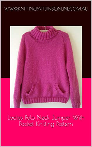 Ladies 12ply polo neck jumper with pocket knitting pattern - Daphne (English Edition) -