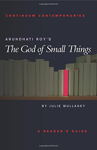 Arundhati Roy's The God of Small Things (Continuum Contemporaries Series)