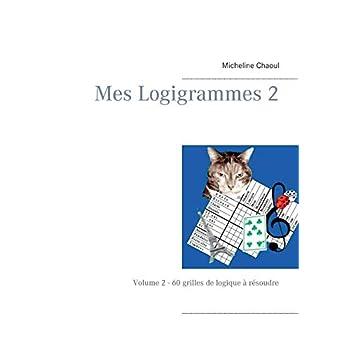 Mes logigrammes : Tome 2, 60 grilles de logique à résoudre