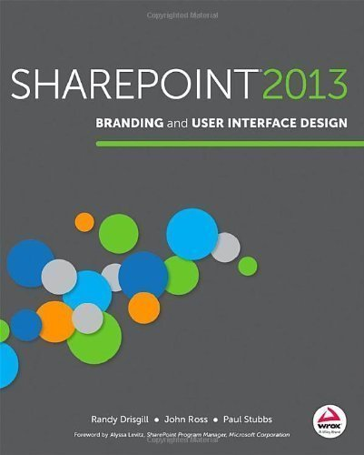 SharePoint 2013 Branding and User Interface Design by Drisgill, Randy Published by Wrox 1st (first) edition (2013) Paperback