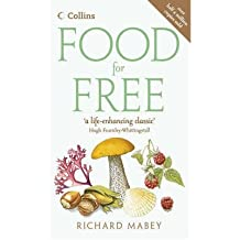 [(Food for Free)] [ By (author) Richard Mabey ] [April, 2007]