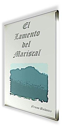 El lamento del Mariscal por Antonio Rodriguez Quintana