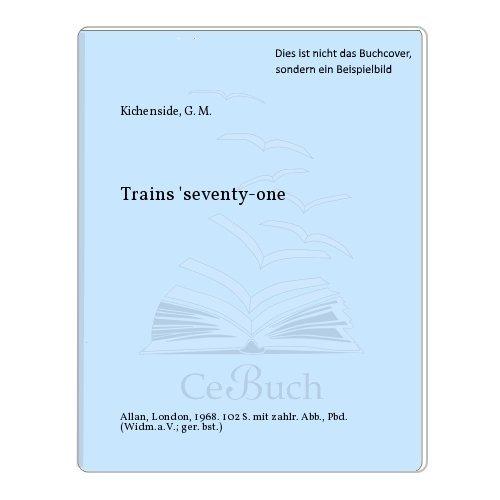Trains 'seventy-one