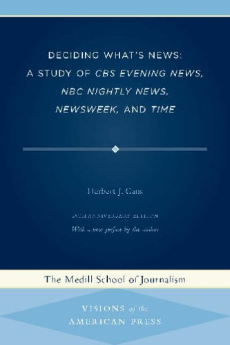 deciding-whats-news-a-study-of-cbs-evening-news-nbc-nightly-news-newsweek-and-time-visions-of-the-am