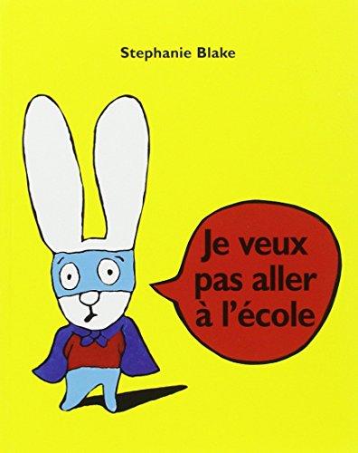 Je veux pas aller à l'école par Stephanie Blake