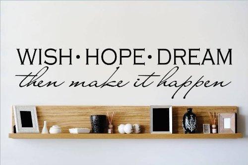(Top Verkauf Aufkleber–PREISE reduziert: Best Verkauf selbst Transfer: Wish Hope Dream dann Make it Happen Zitat Motivational Zitat Life Erfolg Inspirierende Wand Aufkleber Größe: 25,4x 101,6cm)