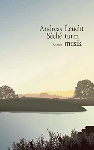 Buchseite und Rezensionen zu 'Leuchtturmmusik' von Andreas Séché