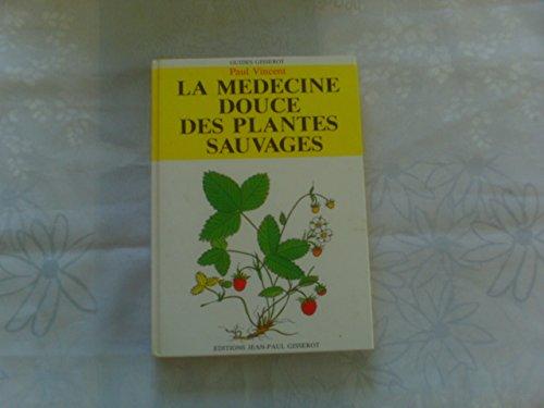 La Médecine douce des plantes sauvages