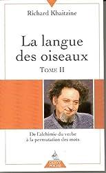 La langue des oiseaux, tome 2 : Georges Perec de l'alchimie du verbe à la permutation des mots