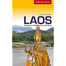 Reiseführer Laos: Mit Vientiane, Mekong und Luang Prabang (Trescher-Reihe Reisen)