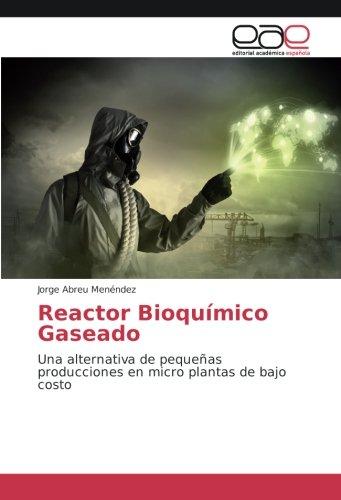 Reactor Bioquímico Gaseado: Una alternativa de pequeñas producciones en micro plantas de bajo costo