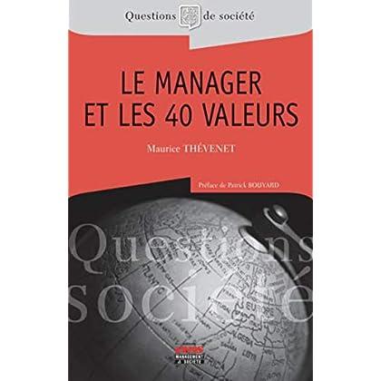 Le manager et les 40 valeurs: Préface de Patrick Bouvard