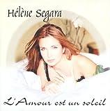 Hélène Ségara L'Amour Est Un Soleil