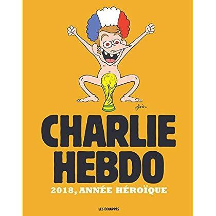 Charlie Hebdo - 2018, année héroïque