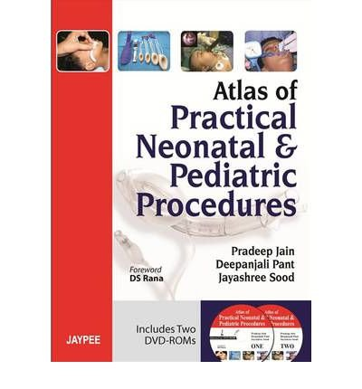 [(Atlas of Practical Neonatal and Pediatric Procedures)] [Author: Pradeep Jain] published on (January, 2013)