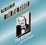 Songtexte von Paul Whiteman & His Orchestra - The Best of the Big Bands