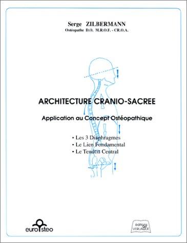 Architecture cranio-sacrée : Application au Concept Ostéopathique