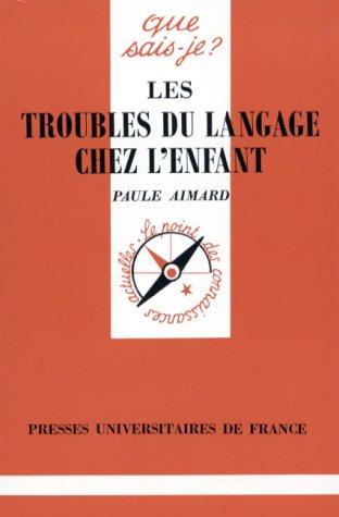 Les troubles du langage chez l'enfant par Paule Aimard