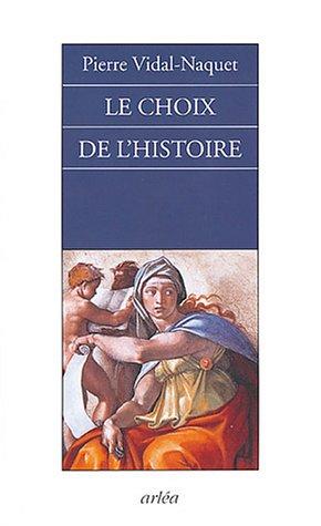 Le choix de l'histoire par Pierre Vidal-Naquet