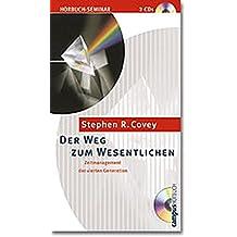 Der Weg zum Wesentlichen. 2 CDs.  Zeitmanagement der vierten Generation