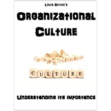 Organizational Culture: Understanding its Importance (English Edition)
