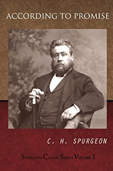 According To Promise (Spurgeon Classic Series Book 1) by [Broom, David, Spurgeon, Charles]