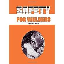 Safety For Welders by Larry Jeffus (15-Nov-1979) Paperback