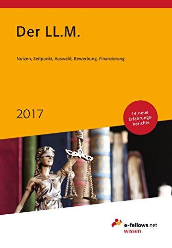 Der LL.M. 2017: Nutzen, Zeitpunkt, Auswahl, Bewerbung, Finanzierung (e-fellows.net-Wissen)
