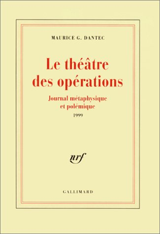 Le théâtre des opérations - Journal métaphysique et polémique 1999