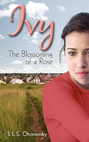 Ivy: The Blossoming of a Rose by S. L. S. Oborowsky (June 01,2012)