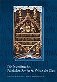Die Inschriften des Bundeslandes Kärnten. Teil 2: Die Inschriften des Politischen Bezirks St. Veit an der Glan (Die Deutschen Inschriften (DI 65))